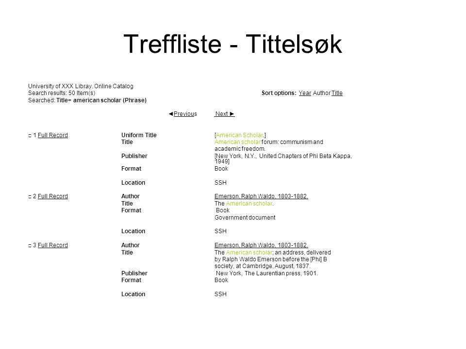 Treffliste - Tittelsøk University of XXX Libray. Online Catalog Search results: 50 Item(s) Sort options: Year Author Title Searched: Title= american s