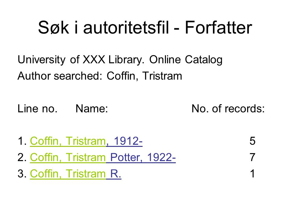 Søk i autoritetsfil - Forfatter University of XXX Library.