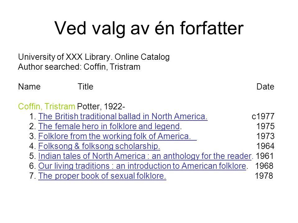 Ved valg av én forfatter University of XXX Library.