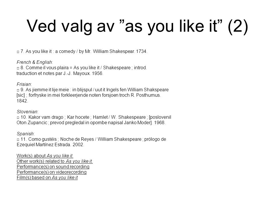 Ved valg av as you like it (2) □ 7.As you like it : a comedy / by Mr.