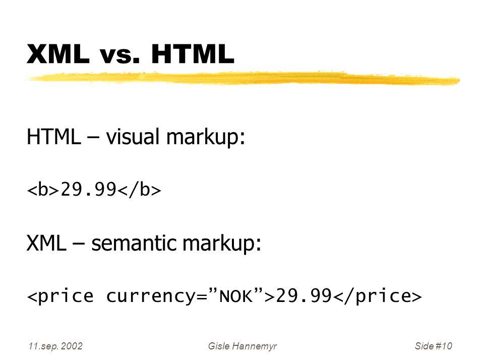 11.sep. 2002Gisle HannemyrSide #10 XML vs.