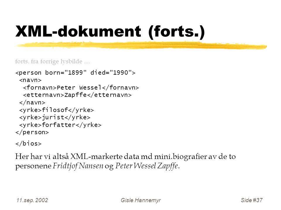 11.sep. 2002Gisle HannemyrSide #37 XML-dokument (forts.) forts.