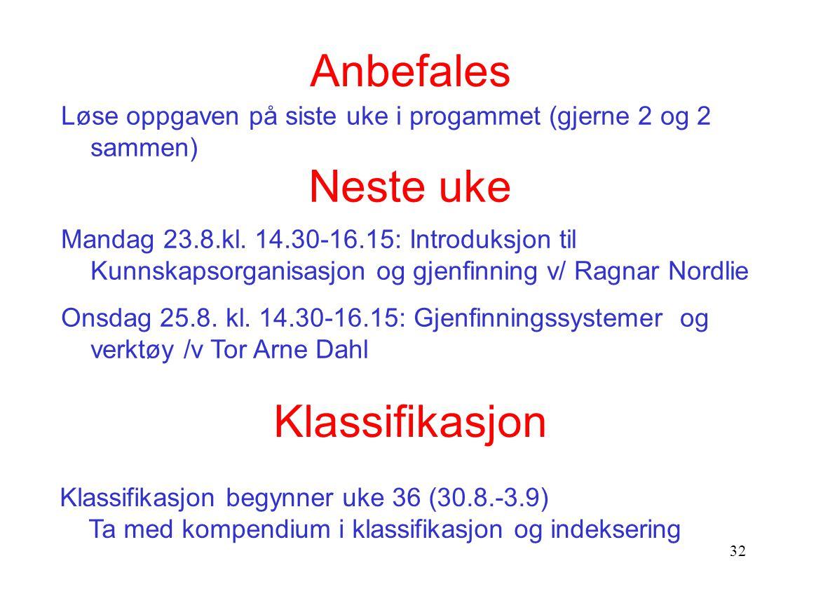 32 Anbefales Neste uke Mandag 23.8.kl.