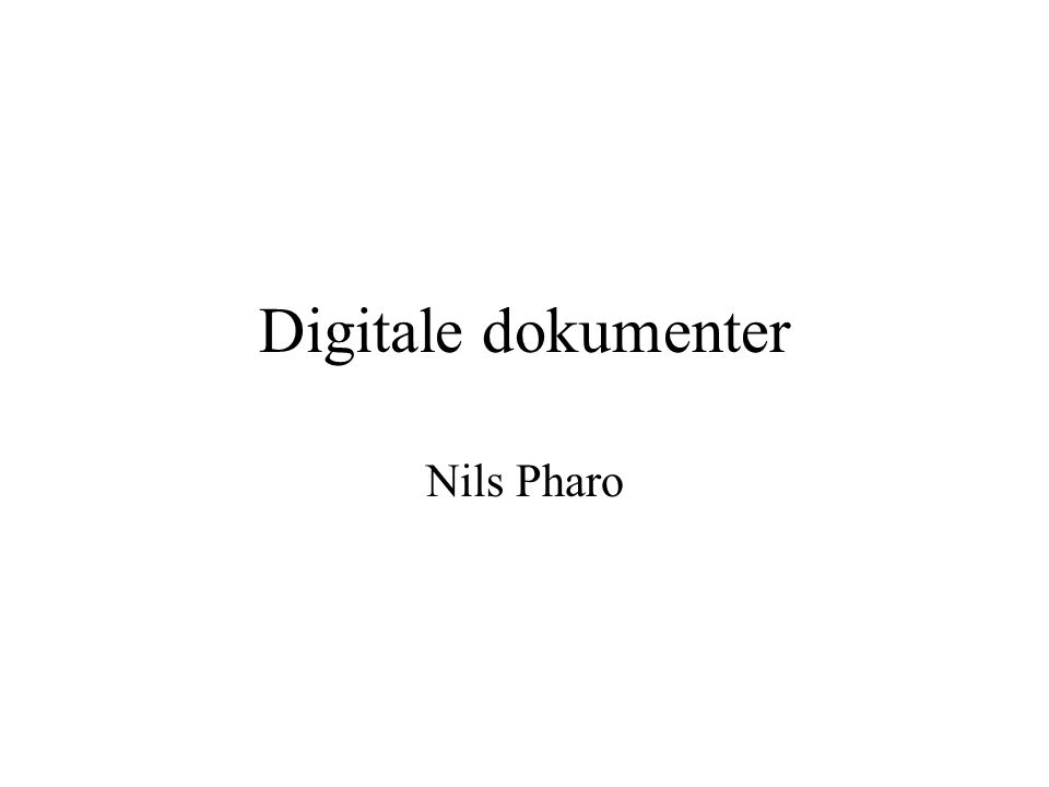 Digitale dokumenter Nils Pharo