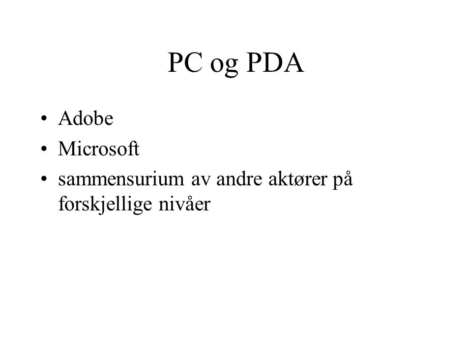 PC og PDA Adobe Microsoft sammensurium av andre aktører på forskjellige nivåer