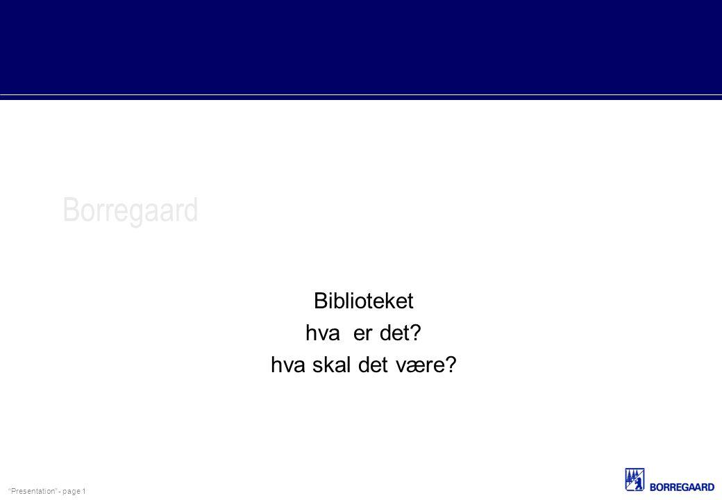 Presentation - page 2 Vedtak i Fou--råd i 1996 FoU-rådsmøte 2/12-96 sa: Borregaard skal ha en kompetent bibliotek-og informasjonstjeneste
