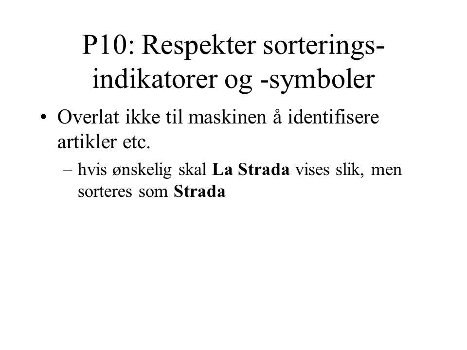 P10: Respekter sorterings- indikatorer og -symboler Overlat ikke til maskinen å identifisere artikler etc.