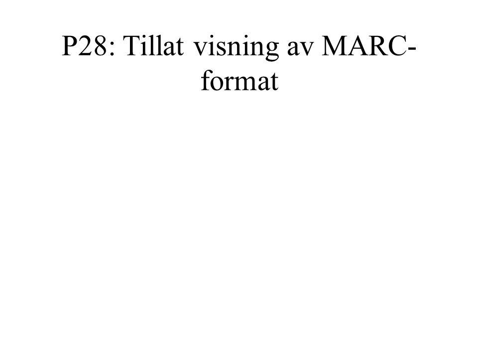 P28: Tillat visning av MARC- format