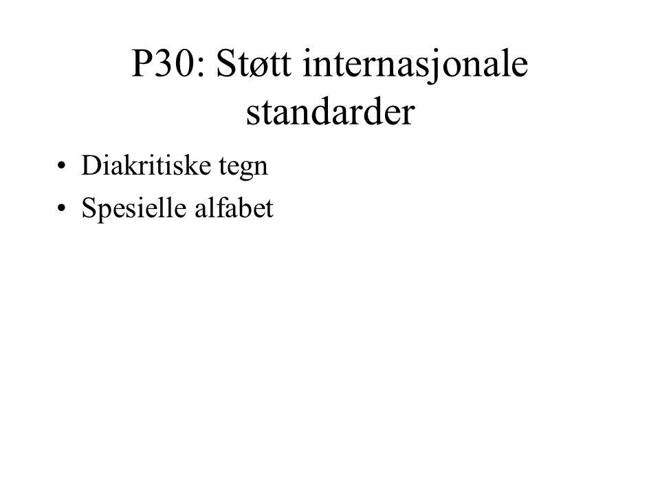 P30: Støtt internasjonale standarder Diakritiske tegn Spesielle alfabet