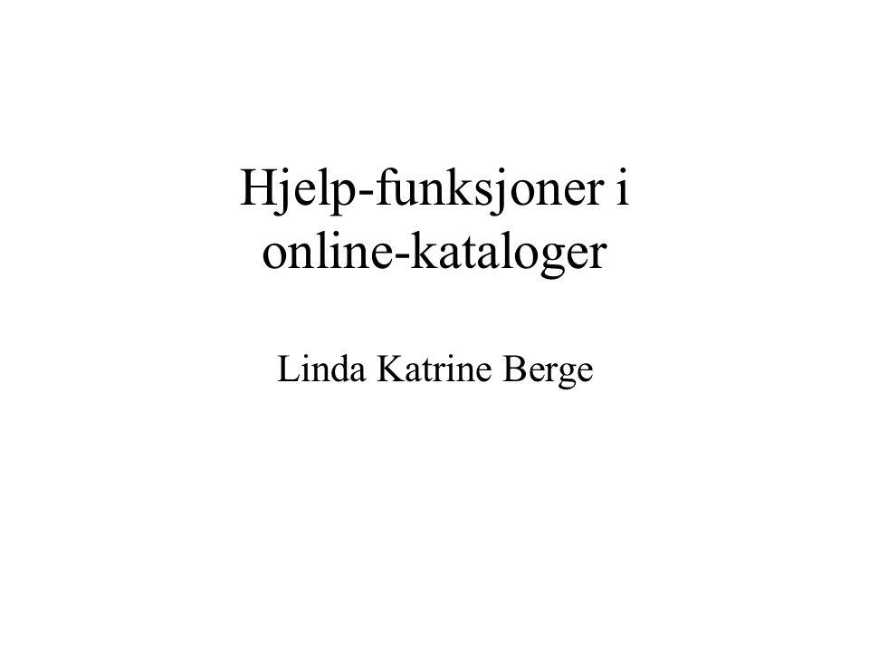 Hjelp-funksjoner i online-kataloger Linda Katrine Berge