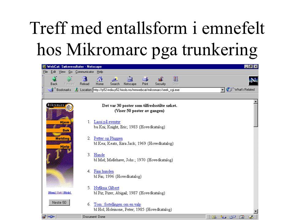 Treff med entallsform i emnefelt hos Mikromarc pga trunkering