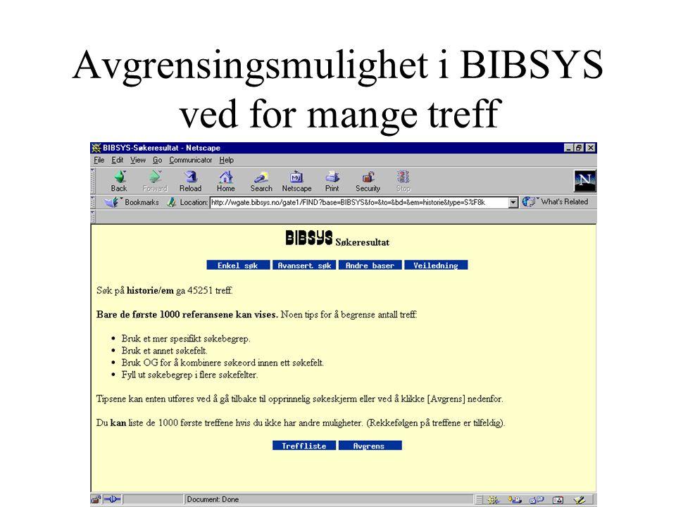 Avgrensingsmulighet i BIBSYS ved for mange treff