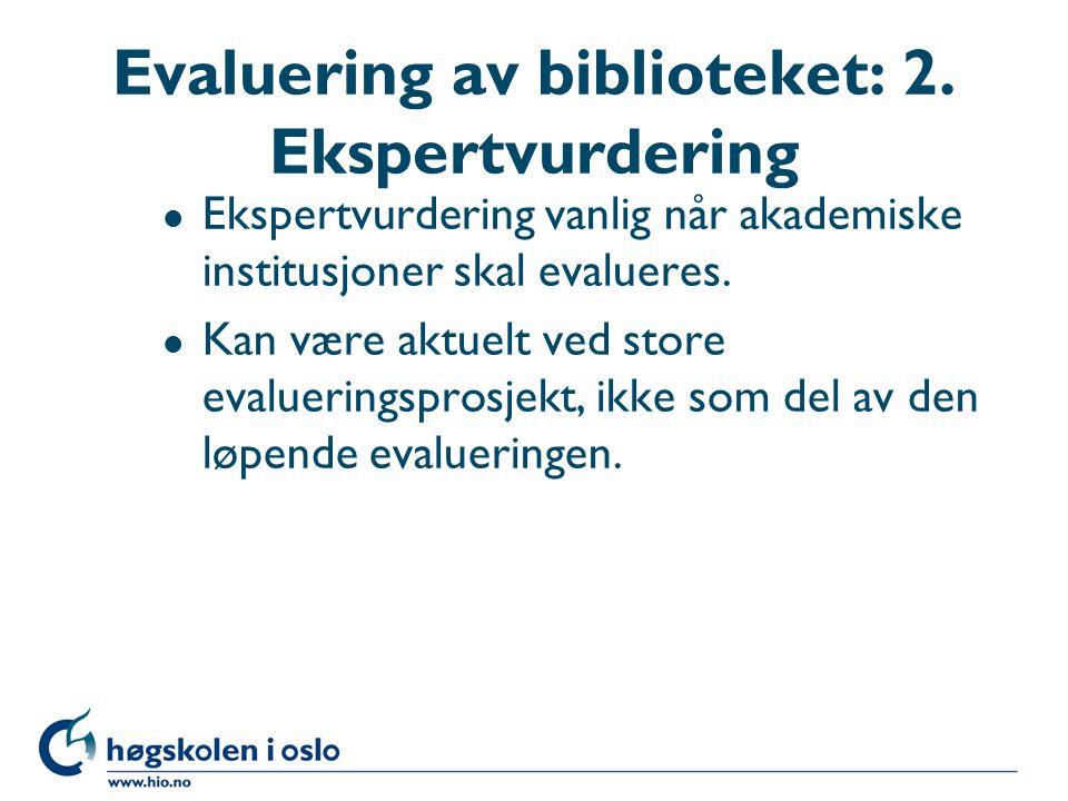 Evaluering av biblioteket: 2.