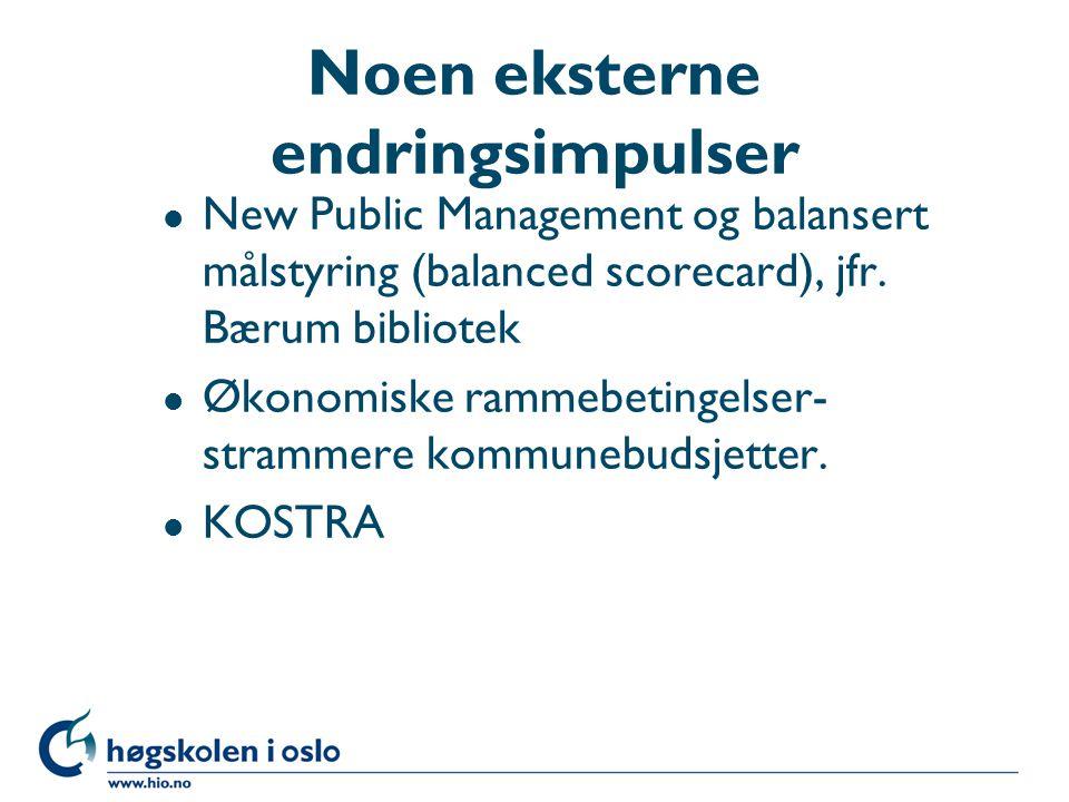 Noen eksterne endringsimpulser l New Public Management og balansert målstyring (balanced scorecard), jfr.