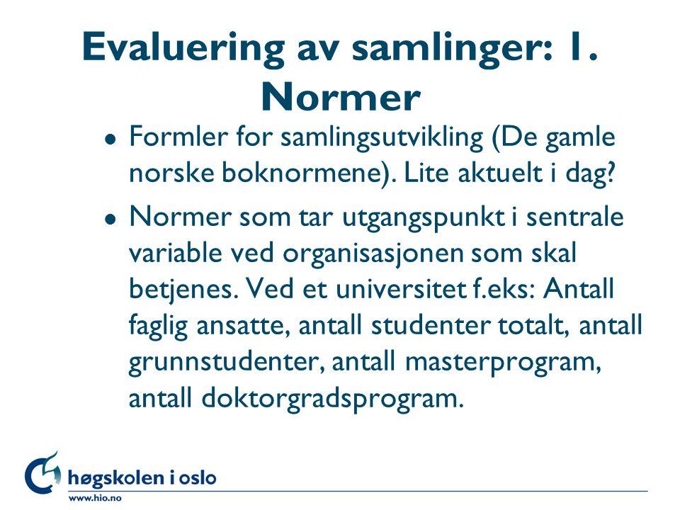 Evaluering av samlinger: 1. Normer l Formler for samlingsutvikling (De gamle norske boknormene).