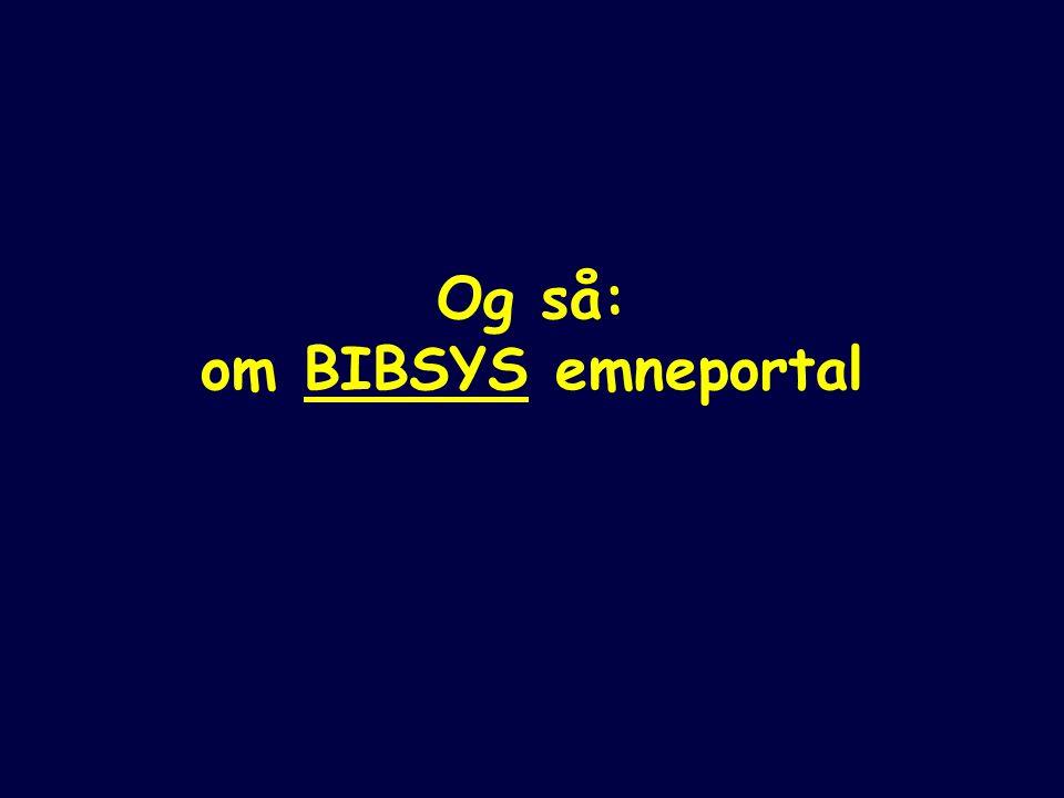 Og så: om BIBSYS emneportal