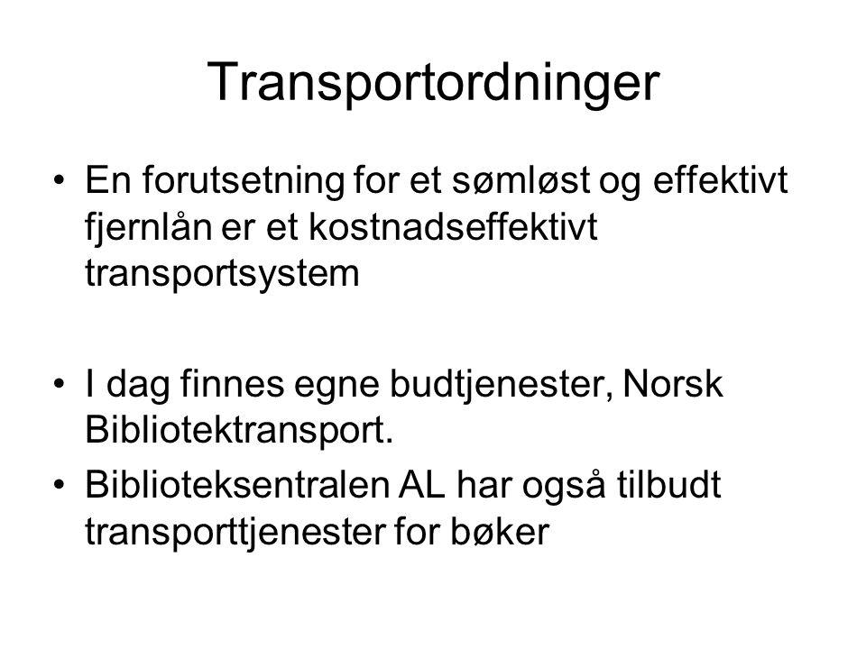 Transportordninger En forutsetning for et sømløst og effektivt fjernlån er et kostnadseffektivt transportsystem I dag finnes egne budtjenester, Norsk Bibliotektransport.