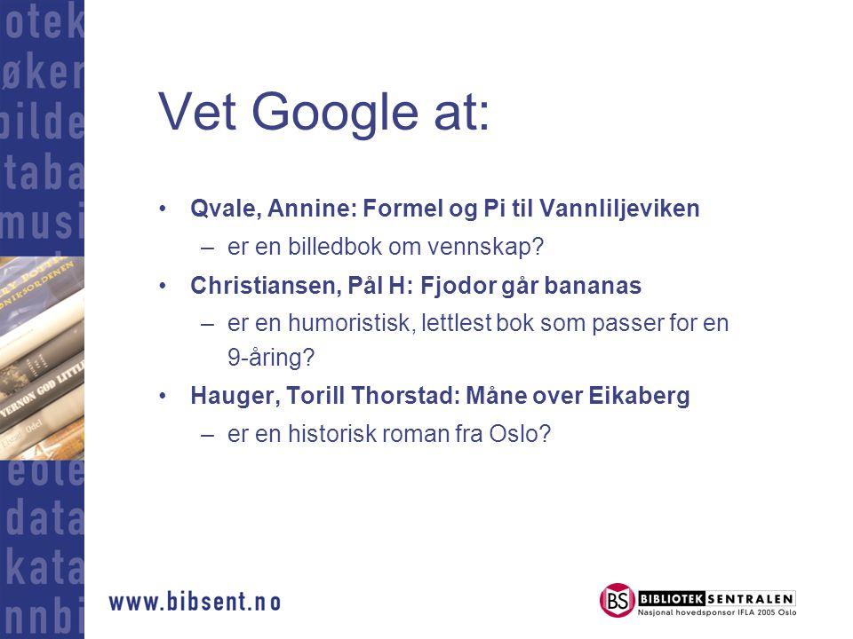 Vet Google at: Qvale, Annine: Formel og Pi til Vannliljeviken –er en billedbok om vennskap.