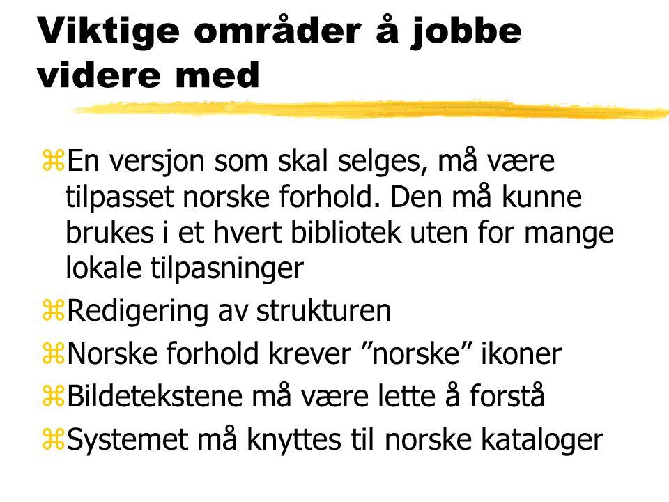 Viktige områder å jobbe videre med zEn versjon som skal selges, må være tilpasset norske forhold.