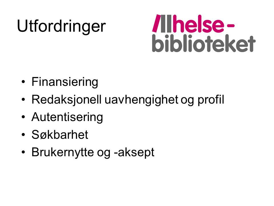 Utfordringer Finansiering Redaksjonell uavhengighet og profil Autentisering Søkbarhet Brukernytte og -aksept