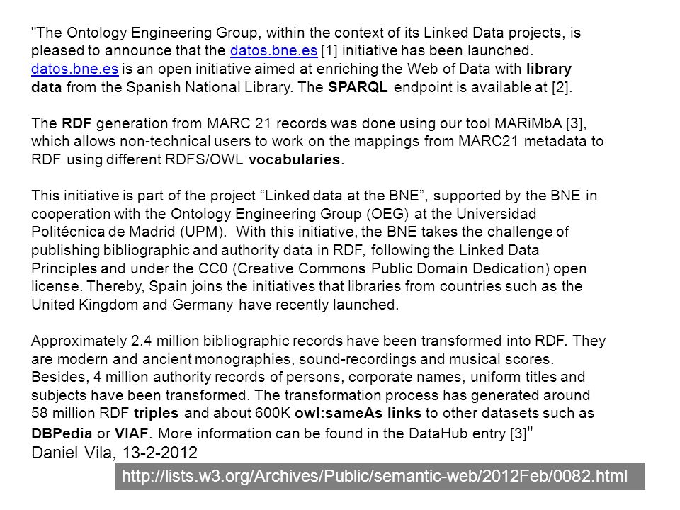 The Ontology Engineering Group, within the context of its Linked Data projects, is pleased to announce that the datos.bne.es [1] initiative has been launched.