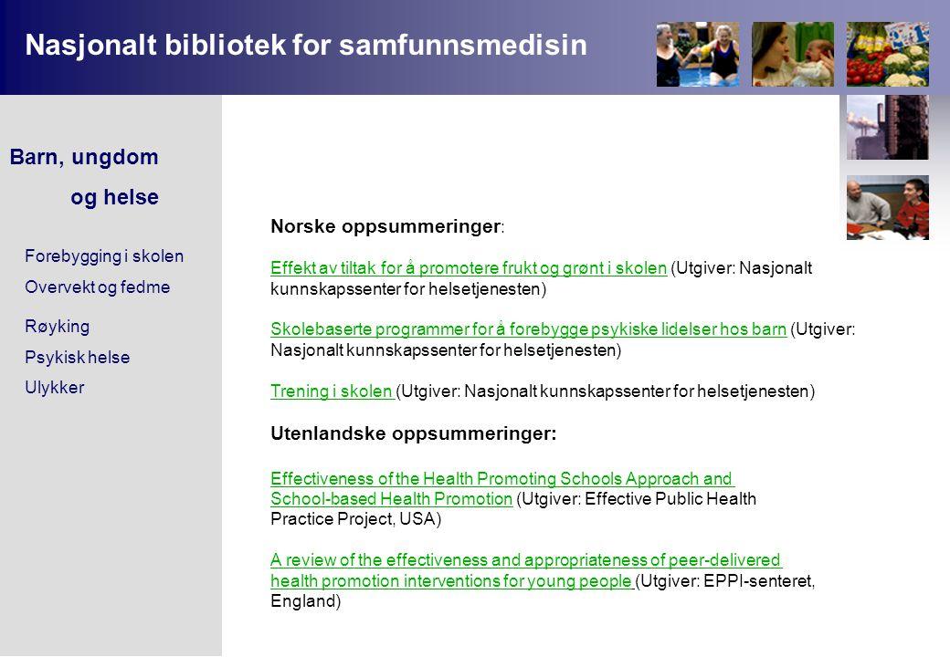 Norske oppsummeringer : Effekt av tiltak for å promotere frukt og grønt i skolen (Utgiver: Nasjonalt kunnskapssenter for helsetjenesten) Skolebaserte