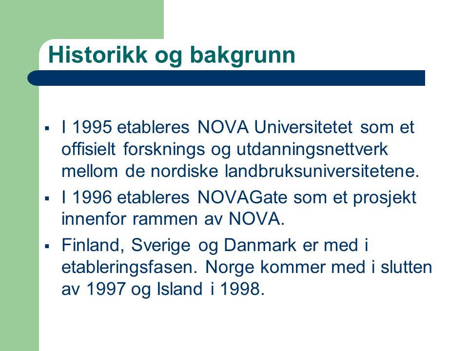 Historikk og bakgrunn  I 1995 etableres NOVA Universitetet som et offisielt forsknings og utdanningsnettverk mellom de nordiske landbruksuniversitete