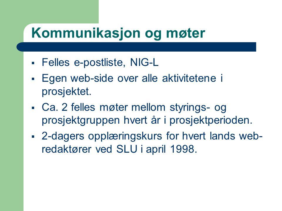Kommunikasjon og møter  Felles e-postliste, NIG-L  Egen web-side over alle aktivitetene i prosjektet.  Ca. 2 felles møter mellom styrings- og prosj