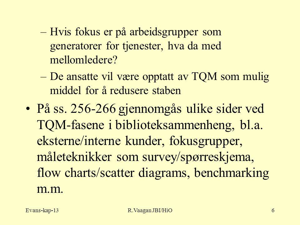 Evans-kap-13R.Vaagan JBI/HiO6 –Hvis fokus er på arbeidsgrupper som generatorer for tjenester, hva da med mellomledere.