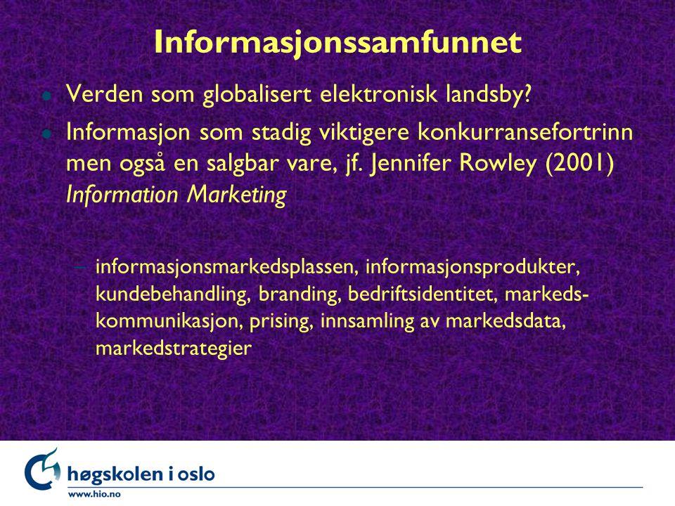 Informasjonssamfunnet l Verden som globalisert elektronisk landsby.