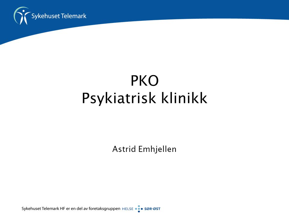 PKO Psykiatrisk klinikk Astrid Emhjellen