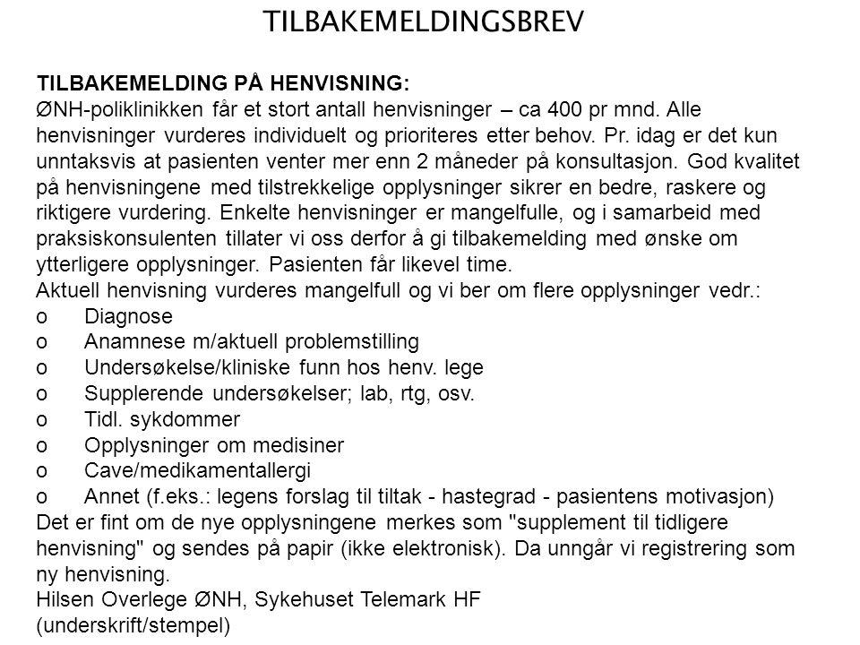 TILBAKEMELDINGSBREV TILBAKEMELDING PÅ HENVISNING: ØNH-poliklinikken får et stort antall henvisninger – ca 400 pr mnd.