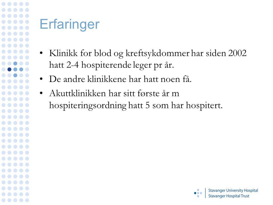 Erfaringer Klinikk for blod og kreftsykdommer har siden 2002 hatt 2-4 hospiterende leger pr år.