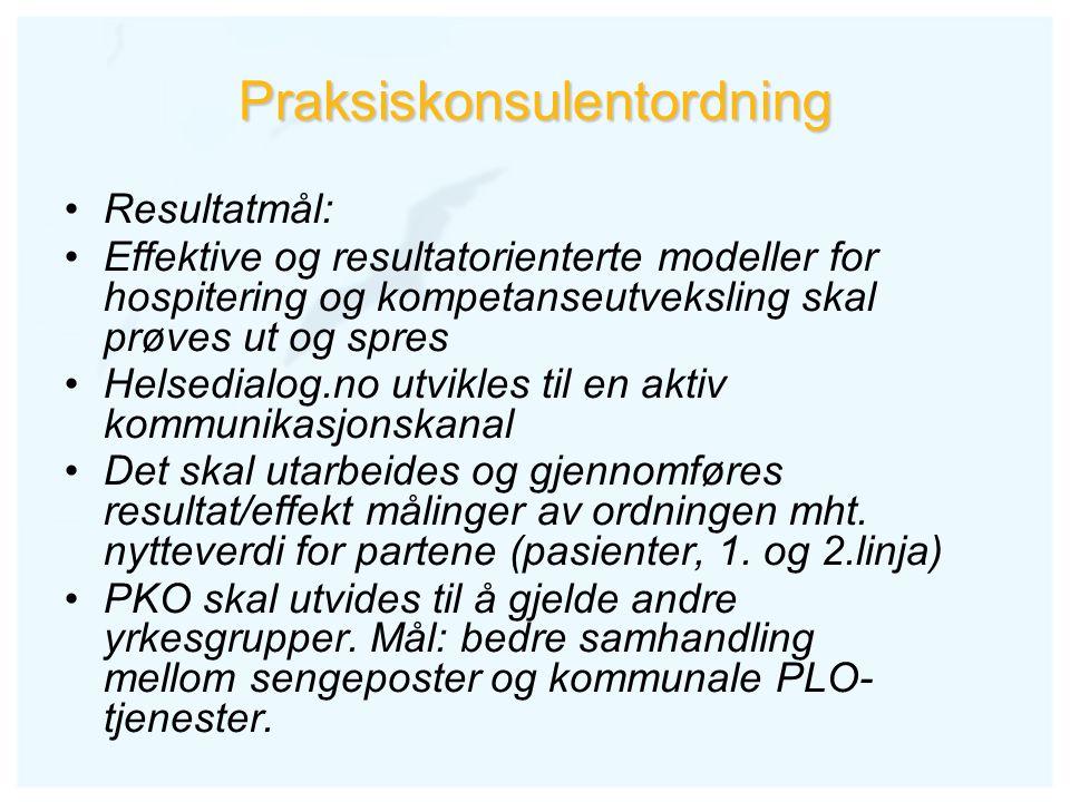 Praksiskonsulentordning Resultatmål: Effektive og resultatorienterte modeller for hospitering og kompetanseutveksling skal prøves ut og spres Helsedia