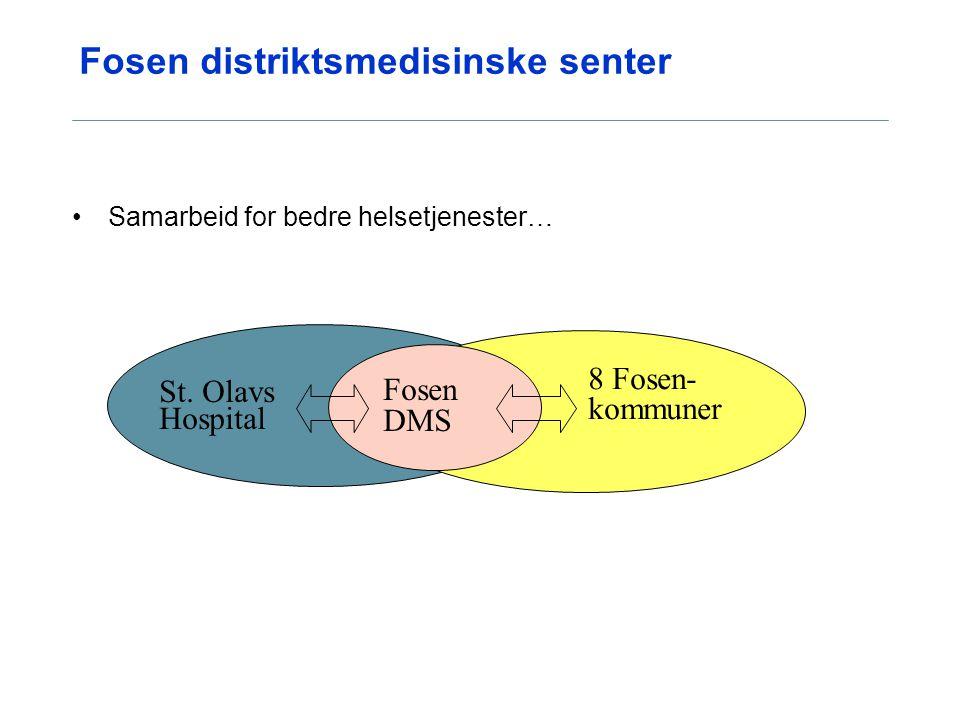 Fosen distriktsmedisinske senter Samarbeid for bedre helsetjenester… St. Olavs Hospital Fosen DMS 8 Fosen- kommuner