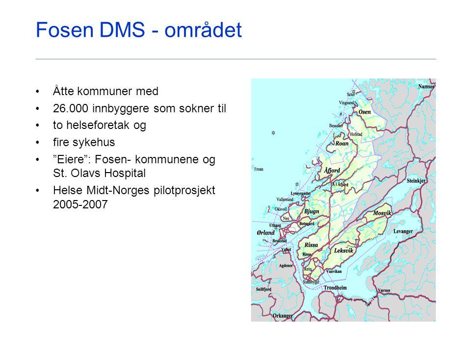 """Fosen DMS - området Åtte kommuner med 26.000 innbyggere som sokner til to helseforetak og fire sykehus """"Eiere"""": Fosen- kommunene og St. Olavs Hospital"""