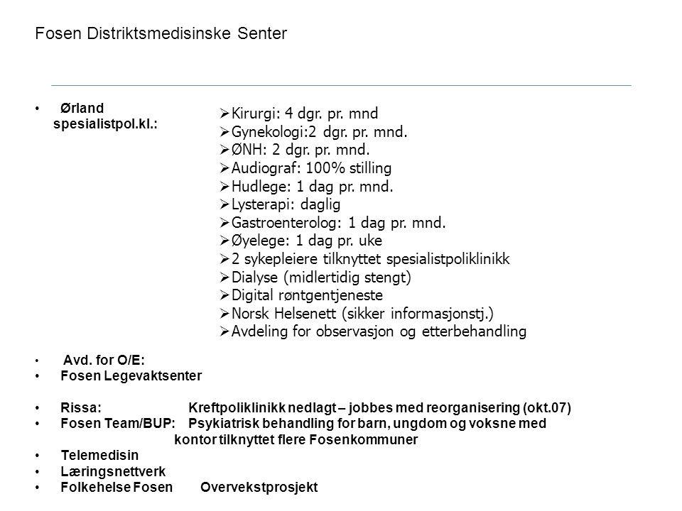 Fosen Distriktsmedisinske Senter Ørland spesialistpol.kl.: Avd. for O/E: Fosen Legevaktsenter Rissa: Kreftpoliklinikk nedlagt – jobbes med reorganiser