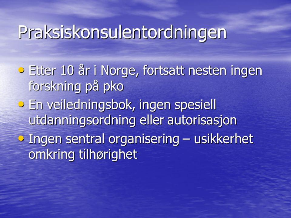 Praksiskonsulentordningen Etter 10 år i Norge, fortsatt nesten ingen forskning på pko Etter 10 år i Norge, fortsatt nesten ingen forskning på pko En v