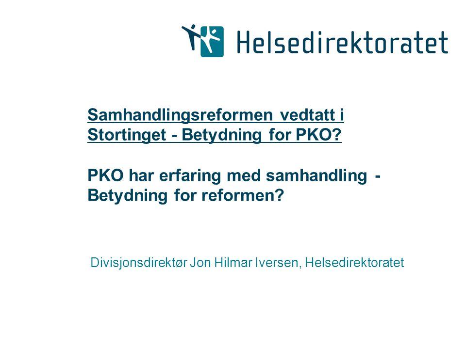 Samhandlingsreformen vedtatt i Stortinget - Betydning for PKO.