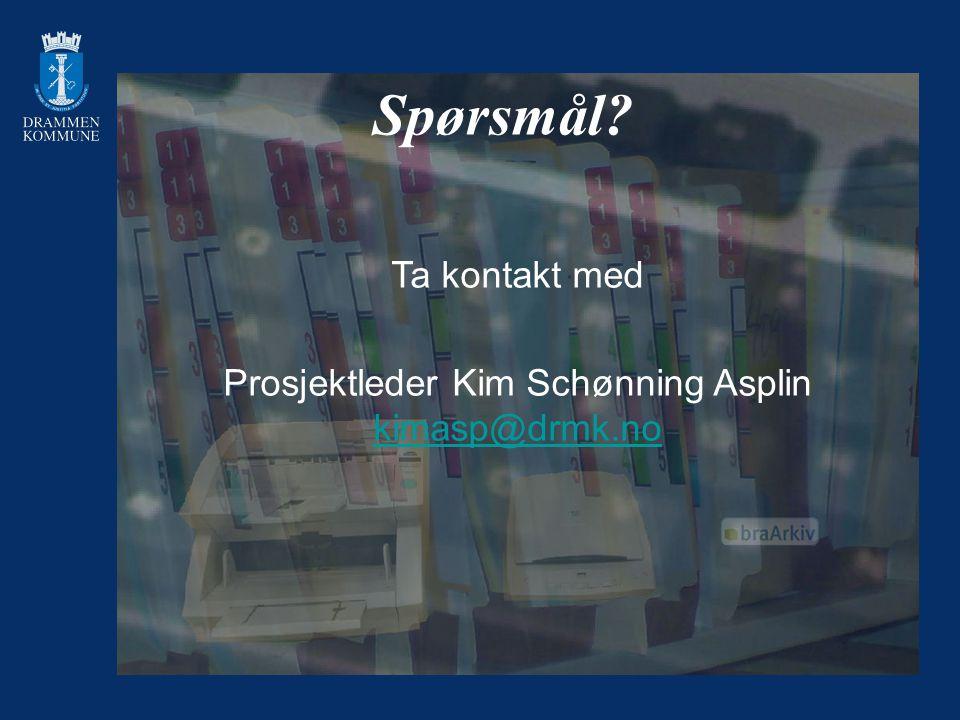 Spørsmål? Ta kontakt med Prosjektleder Kim Schønning Asplin kimasp@drmk.no kimasp@drmk.no