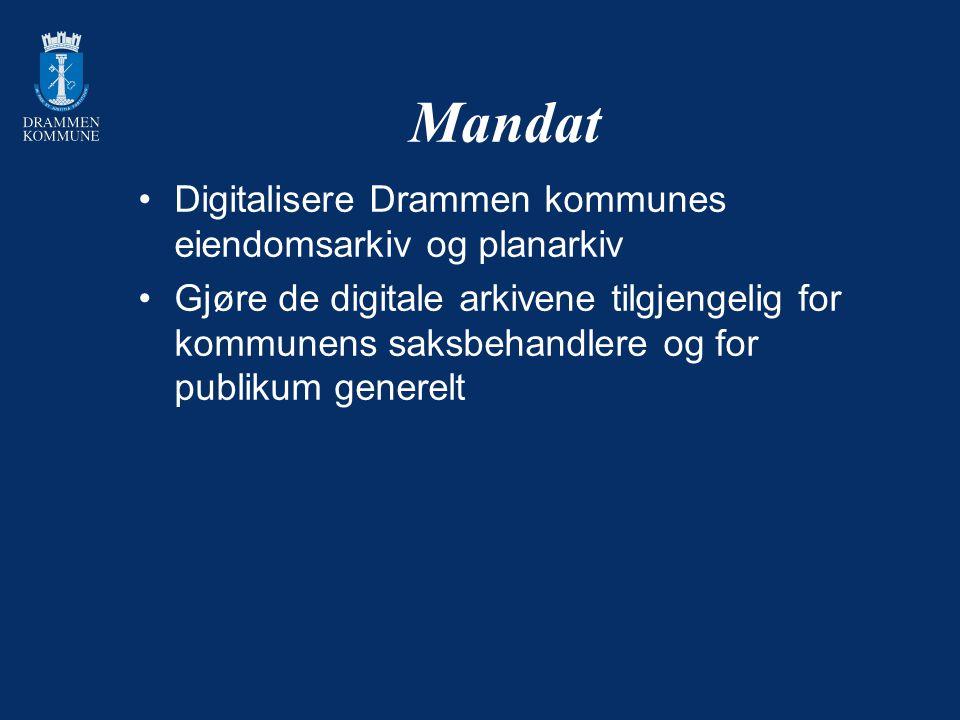 Mandat Digitalisere Drammen kommunes eiendomsarkiv og planarkiv Gjøre de digitale arkivene tilgjengelig for kommunens saksbehandlere og for publikum g