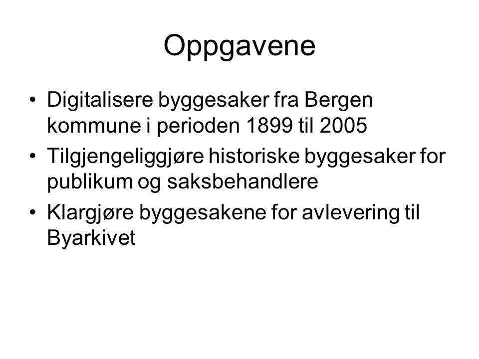Oppgavene Digitalisere byggesaker fra Bergen kommune i perioden 1899 til 2005 Tilgjengeliggjøre historiske byggesaker for publikum og saksbehandlere Klargjøre byggesakene for avlevering til Byarkivet