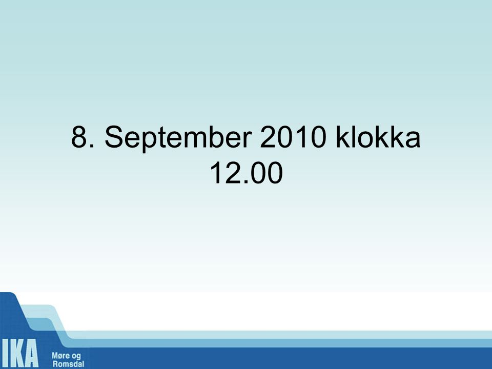 8. September 2010 klokka 12.00