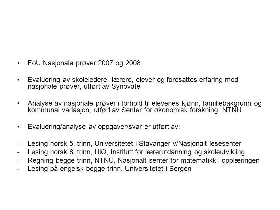 FoU Nasjonale prøver 2007 og 2008 Evaluering av skoleledere, lærere, elever og foresattes erfaring med nasjonale prøver, utført av Synovate Analyse av