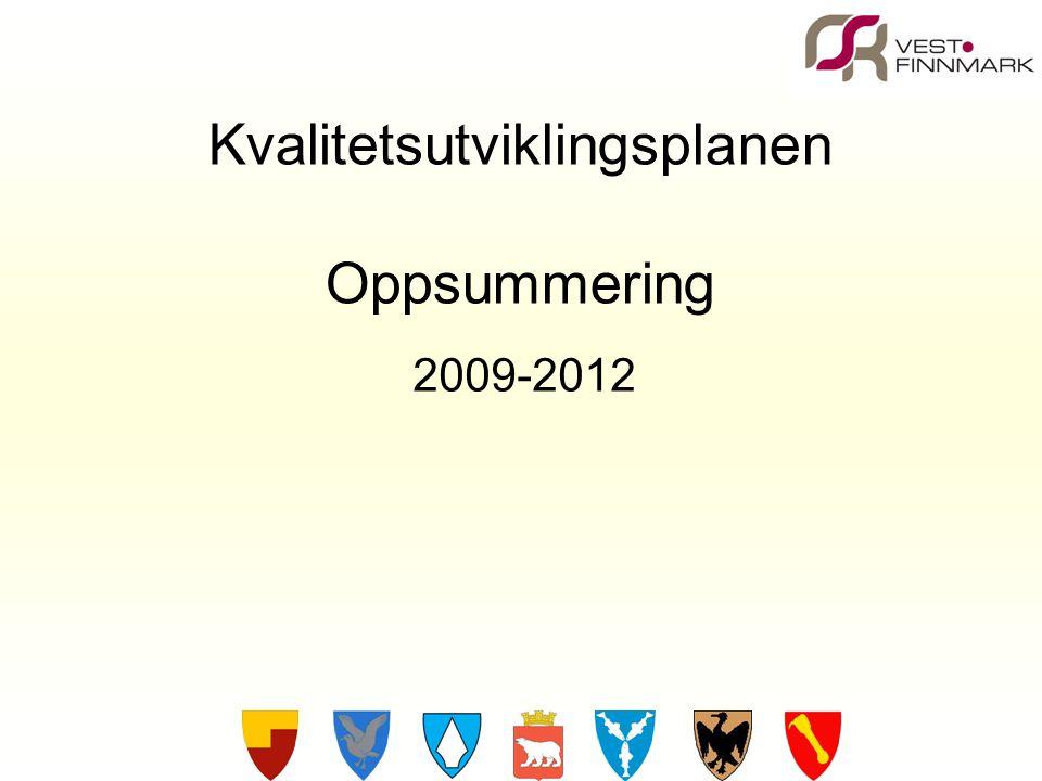 Kvalitetsutviklingsplanen Oppsummering 2009-2012