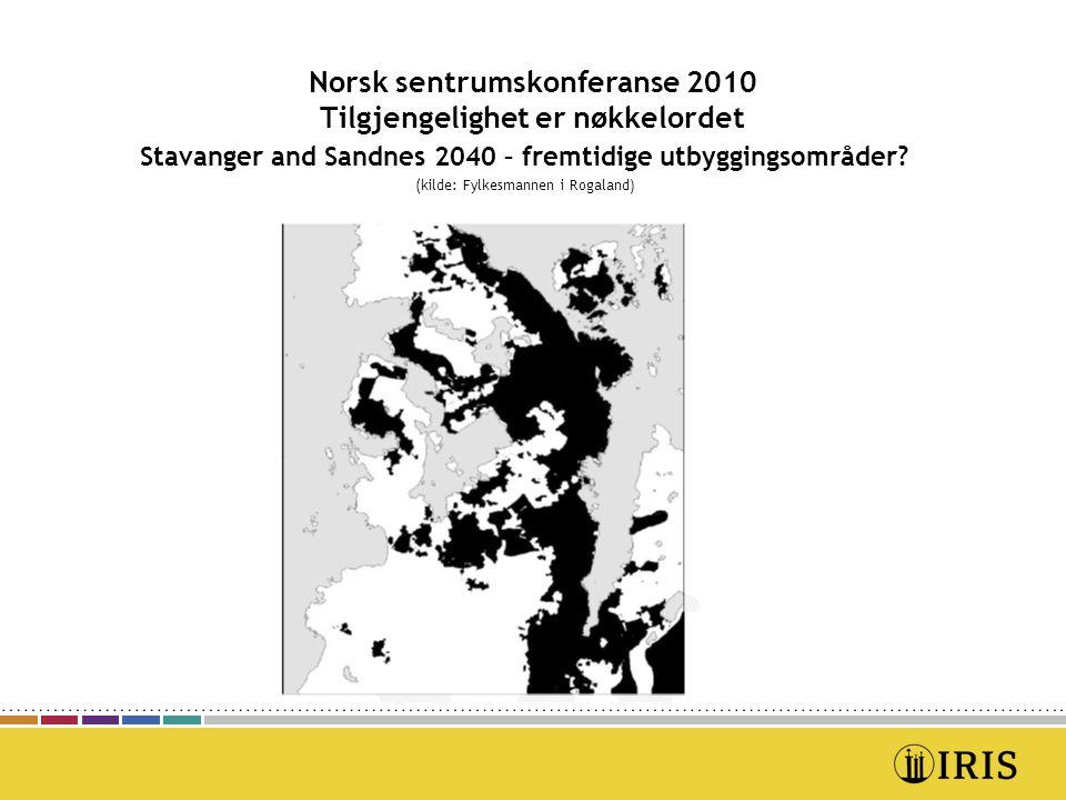 Norsk sentrumskonferanse 2010 Tilgjengelighet er nøkkelordet Stavanger and Sandnes 2040 – fremtidige utbyggingsområder? (kilde: Fylkesmannen i Rogalan