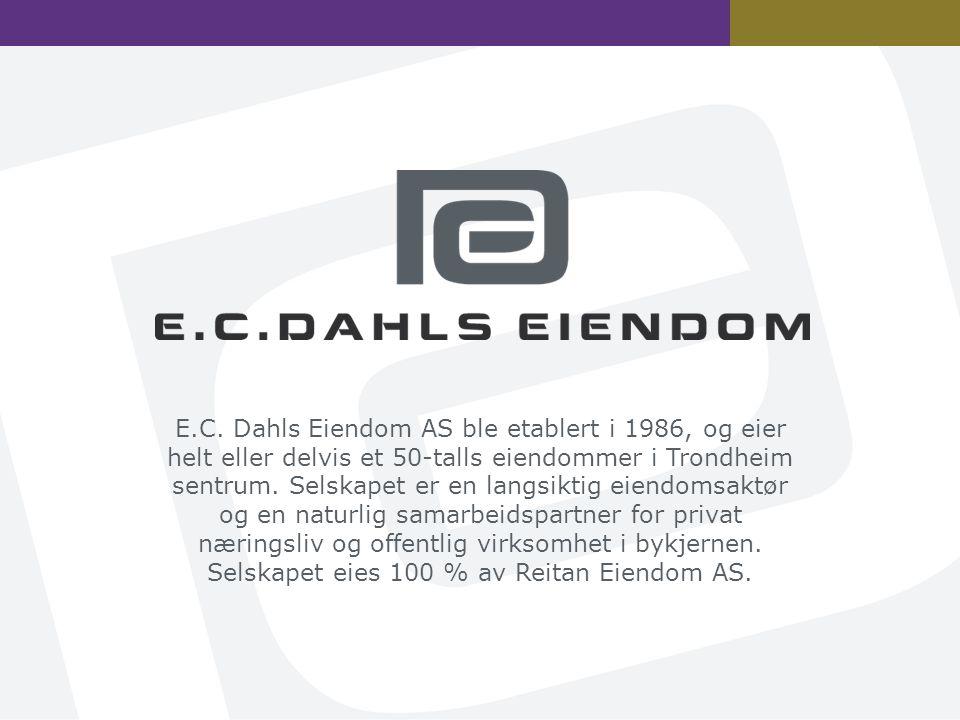 E.C. Dahls Eiendom AS ble etablert i 1986, og eier helt eller delvis et 50-talls eiendommer i Trondheim sentrum. Selskapet er en langsiktig eiendomsak