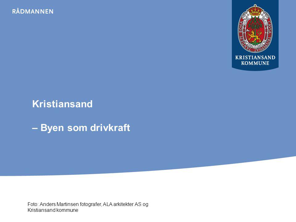 Kristiansand – Byen som drivkraft Foto: Anders Martinsen fotografer, ALA arkitekter AS og Kristiansand kommune