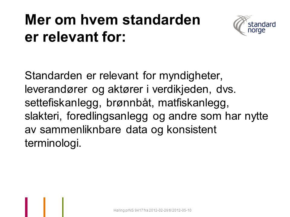 Mer om hvem standarden er relevant for: Standarden er relevant for myndigheter, leverandører og aktører i verdikjeden, dvs.