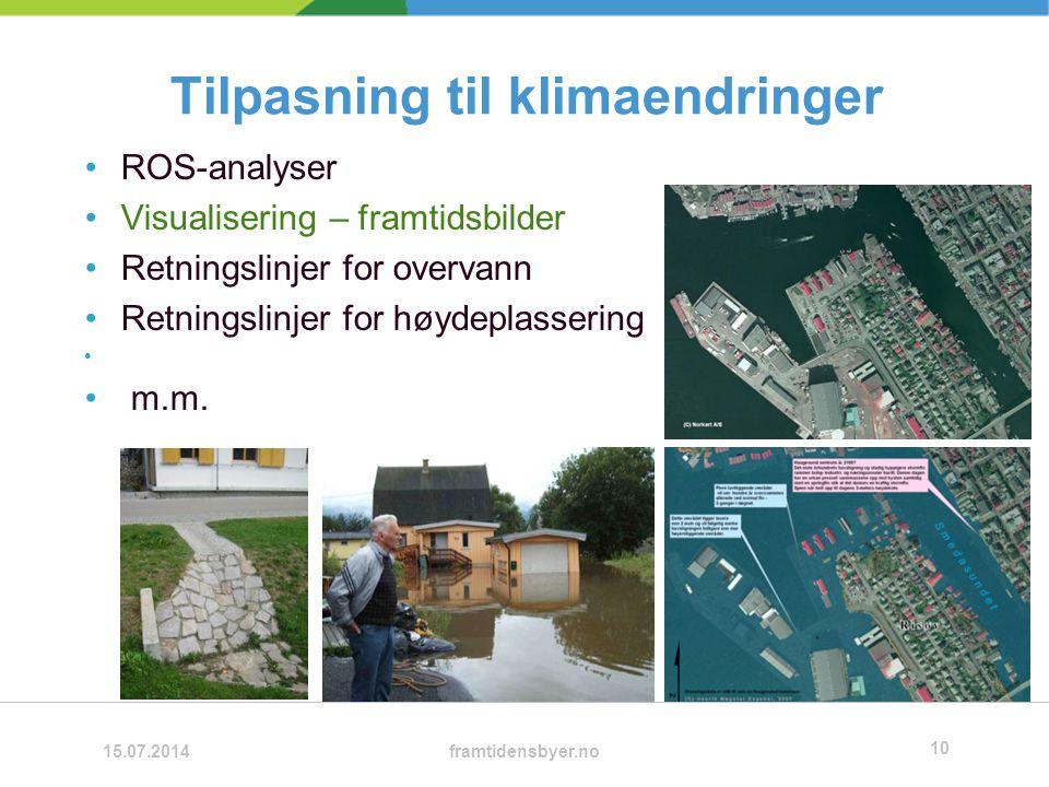 Tilpasning til klimaendringer ROS-analyser Visualisering – framtidsbilder Retningslinjer for overvann Retningslinjer for høydeplassering m.m.